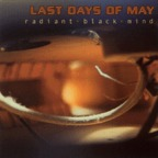 Last Days Of May - Radiant Black Mind