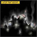 Later That Night... - ...I Met You There