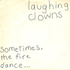 Laughing Clowns - Sometimes, The Fire Dance...