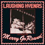 Laughing Hyenas - Come Down To The Merry Go Round