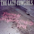 Lazy Cowgirls - Broken Hearted On Valentines Day