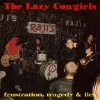Lazy Cowgirls - Frustration, Tragedy & Lies