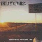 Lazy Cowgirls - Somewhere Down The Line