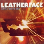 Leatherface - Little White God