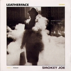 Leatherface - Smokey Joe