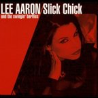 Lee Aaron And The Swingin' Barflies - Slick Chick
