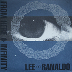 Lee Ranaldo - From Here → Infinity