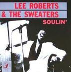 Lee Roberts & The Sweaters - Soulin'