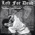 Left For Dead (US) - Beatings From Orlando