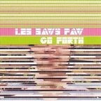Les Savy Fav - Go Forth