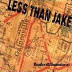 Less Than Jake - Borders & Boundaries