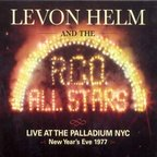 Levon Helm And The R.C.O. All Stars - Live At The Palladium NYC · New Year's Eve 1977