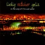 Liebig · Vatcher · Golia - On The Cusp Of Fire And Water