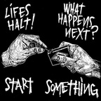 Lifes Halt - Start Something