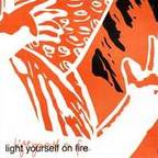 Light Yourself On Fire - s/t