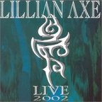 Lillian Axe - Live 2002