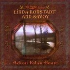 Linda Ronstadt - Adieu False Heart