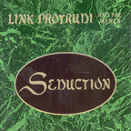 Link Protrudi And The Jaymen - Seduction