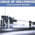 Linus Of Hollywood - Your Favorite Record