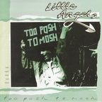 Little Angels - Too Posh To Mosh