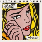 Little Murders - She Lets Me Know