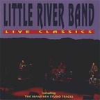 Little River Band - Live Classics