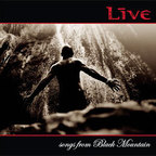 Live (US) - Songs From Black Mountain