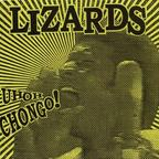 Lizards - Uh Oh Chongo!