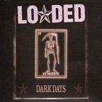 Loaded - Dark Days