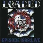 Loaded - Episode 1999: Live