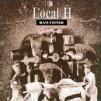 Local H - Ham Fisted