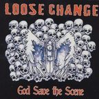 Loose Change (US) - God Save The Scene
