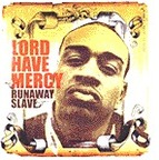 Lord Have Mercy - Runaway Slave