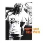 Los Chumps - Pretty Girls Everywhere