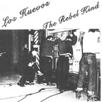 Los Huevos - The Rebel Kind