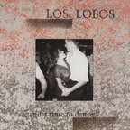 Los Lobos - ...And A Time To Dance