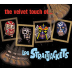 Los Straitjackets - The Velvet Touch Of... Los Straitjackets