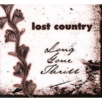 Lost Country - Long Gone Thrill