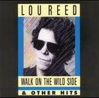 Lou Reed - Walk On The Wild Side & Other Hits