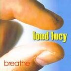 Loud Lucy - Breathe