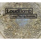 LoudBomb - Long Playing Grooves
