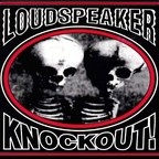 Loudspeaker - Knockout!