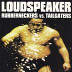 Loudspeaker - Rubberneckers Vs. Tailgaters