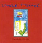 Lounge Lizards - Live In Berlin 1991 Vol. I