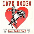 Love Rodeo - Love Yodel No. 9