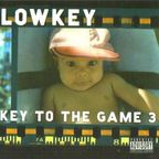 Lowkey - Key To The Game 3