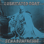 Lubricated Goat - Schadenfreude