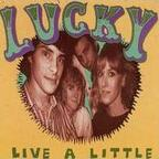 Lucky - Live A Little