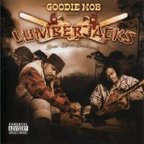 Lumberjacks - Goodie Mob Presents Lumberjacks · Livin' Life As Lumberjacks