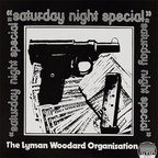 Lyman Woodard Organization - Saturday Night Special